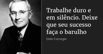 dale_carnegie_trabalhe_duro_e_em_silencio_deixe_que_seu_lny79go